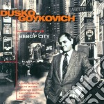Be bop city cd musicale di Dusko Goykovich