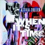 Zoller Attila - When It's Time cd musicale di Attila Zoller