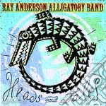 Ray Anderson Alligatory Band - Heads & Tales cd musicale di ANDERSON RAY