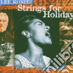 Lee Konitz - Strings For Holiday cd musicale di Lee Konitz