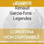 Renaud Garcia-fons - Legendes cd musicale di GARCIA FONS RENAUD