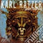 Saturn returning cd musicale di Karl Ratzer