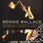 Someone to watch over me cd musicale di Bennie Wallace