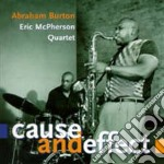 Abraham Burton - Cause And Effect cd musicale di Abraham Burton