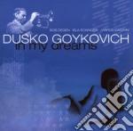 Dusko Goykovich - In My Dreams cd musicale di Dusko Goykovich