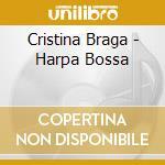 Cristina Braga - Harpa Bossa cd musicale di Cristina Braga