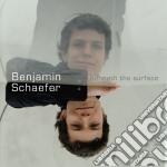 Benjamin Schaefer - Beneath The Surface cd musicale di Benjamin Schaefer