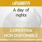 A day of nights cd musicale