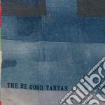 Be Good Tanyas  The - Hello Love cd musicale di Be good tanyas
