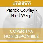 Mind warp cd musicale di Patrick Cowley