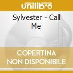Call me cd musicale di Sylvester