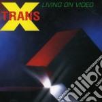 Living on video cd musicale di X Trans