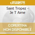 Je t'aime cd musicale di Tropez Saint