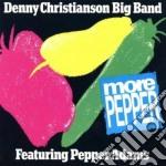 Denny Christianson Big Band - More Pepper cd musicale di D.christianson