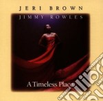 Jeri Brown - A Timeless Place cd musicale di Jeri Brown