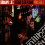 Bryan Lee - Heat Seeking Missile cd musicale di BRYAN LEE