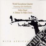 Selim sivad (to m.davis) - world sax. quartet cd musicale di World saxophone quartet