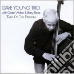 Dave Young Trio - Tale Of The Fingers cd musicale di Dave young trio