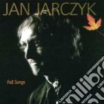 Jan Jarczyk - Fall Songs cd musicale di Jarczyk Jan