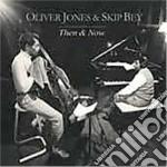 Oliver Jones & Skip Bey - Then & Now cd musicale di Oliver jones & skip