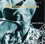 Big Mama Thornton - Sassy Mama cd musicale di Big mama thornton