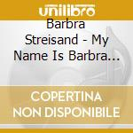 My name is barbra vol.2 cd musicale di Barbra Streisand