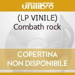 (LP VINILE) Combath rock lp vinile