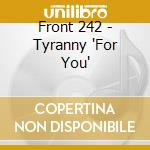Tyranny for you cd musicale