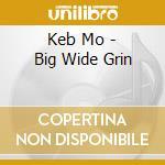 Big wide grin cd musicale di Keb'mo'