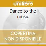 Dance to the music cd musicale di Sly and family stone