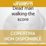 Dead man walking-the score cd musicale di Ost
