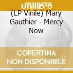 (LP VINILE) Mercy now lp vinile di Mary Gauthier