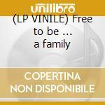 (LP VINILE) Free to be ... a family lp vinile di Artisti Vari