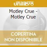 MOTLEY CRUE cd musicale di MOTLEY CRUE