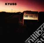 Kyuss - Sky Valley cd musicale di KYUSS