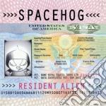 Spacehog - Resident Alien cd musicale di SPACEHOG