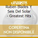 Greatest hits cd musicale di Ruben Blades