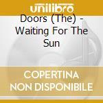 WAITING FOR THE SUN(DIGIPAK REMASTER cd musicale di DOORS