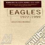 SELECTED WORKS 1972/1999 cd musicale di EAGLES