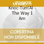 Knoc-Turn'Al - The Way I Am cd musicale