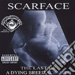 Last of dying breed cd musicale di Scarface