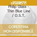 O.S.T. 'THIN BLUE LINE' cd musicale di GLASS PHILIP