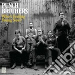 Punch Brothers - Who's Feeling Young Now? cd musicale di Brothers Punch