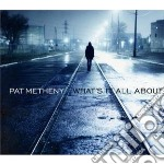 Pat Metheny - What's It All About cd musicale di Pat Metheny