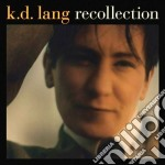RECOLLECTION                              cd musicale di K.D.LANG
