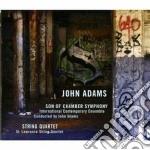 John Adams - Son Of Chamber Symphony / String Quartet cd musicale di John\internati Adams