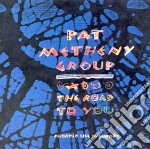 Pat Metheny - The Road To You cd musicale di Pat Metheny