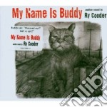 Ry Cooder - My Name Is Buddy cd musicale di Ry Cooder