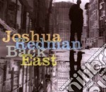 Joshua Redman - Back East cd musicale di REDMAN JOSHUA