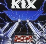 Kix - Blow My Fuse cd musicale di Kix